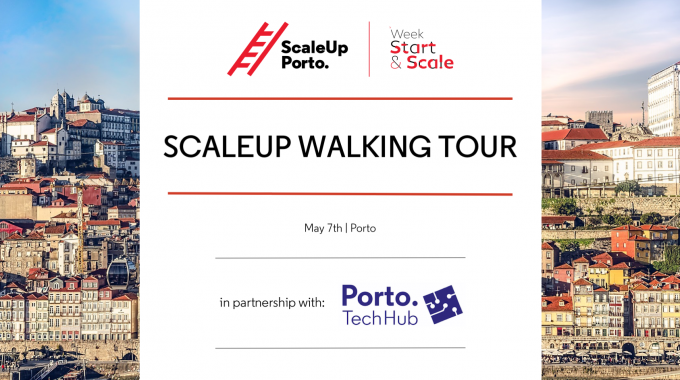 14:00 - 19:00 | Scaleup Walking Tour With Porto Tech Hub