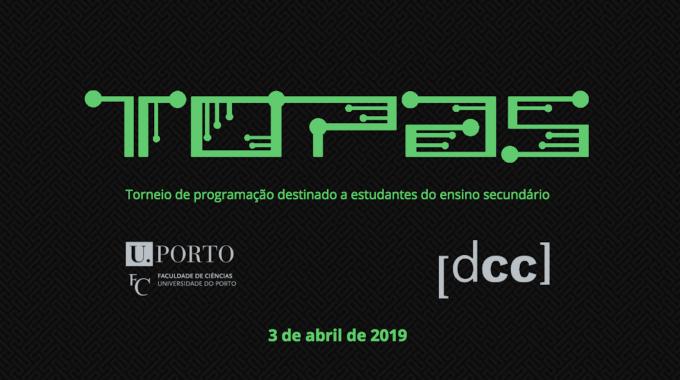 9:00 - 18:00 | ToPAS - Torneio De Programação Para Alunos Do Secundário